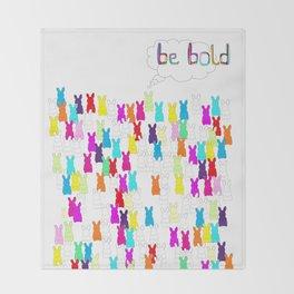 Be Bold. Rabbits. Nursery art. Kids wall art. Inspiration. Animals. Valentines. Throw Blanket