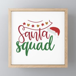 Santa Squad - Funny Christmas humor - Cute typography - Lovely Xmas quotes illustration Framed Mini Art Print