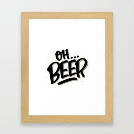 Oh... BEER Framed Art Print