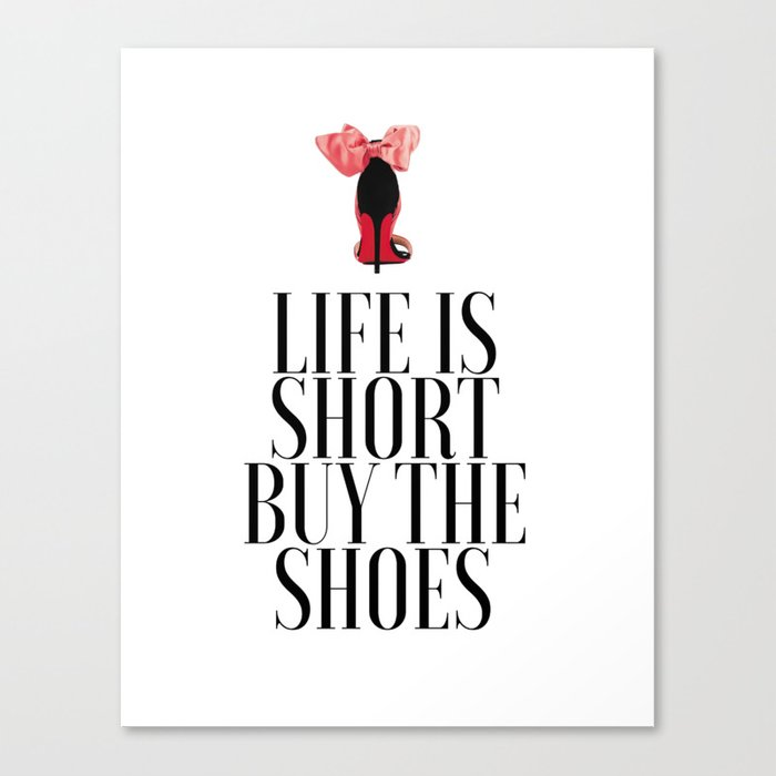 photograph regarding Printable Shoes named Daily life is Brief Acquire the Footwear Shoe Husband or wife Model Wall Artwork Printable Artwork Ladies Reward Style Decor Canvas Print through milos955