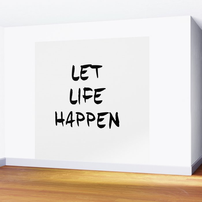 Let life happen inspirational quotes typography quotes Wall Mural