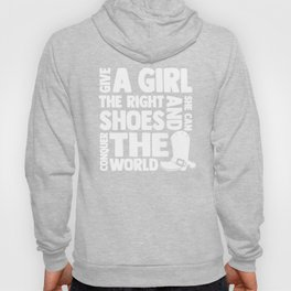 Horse Lover Gift Give a Girl the Rights Shoes and She Can Conquer The World Cowboy Boots Hoody