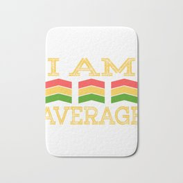 "Are you an Average Man? A perfect t-shirt Design for you that says ""I Am Average"" Red Yellow Green Bath Mat"