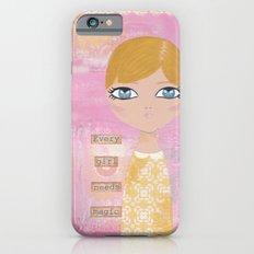 Every girl needs magic iPhone 6s Slim Case