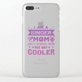 I Am A Singer Mom Clear iPhone Case