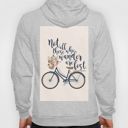 Not all those who wander are lost. J.R.R. Tolkien. Hoody