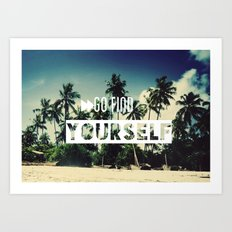 Go find yourself Art Print