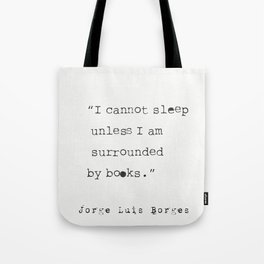 Jorge Luis Borges quote Tote Bag