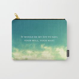 You Will, Your Way Carry-All Pouch