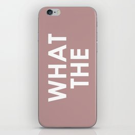 WHAT THE iPhone Skin