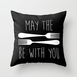 May The Forks Be With You Throw Pillow