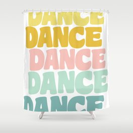 Dance in Candy Pastel Lettering Shower Curtain