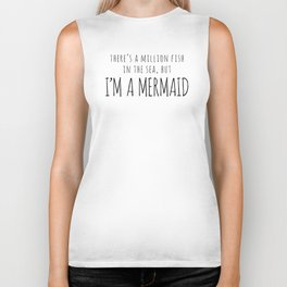There's A Million Fish In The Sea, But I'm A Mermaid Biker Tank