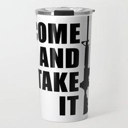 Come and Take it with AR-15 Travel Mug