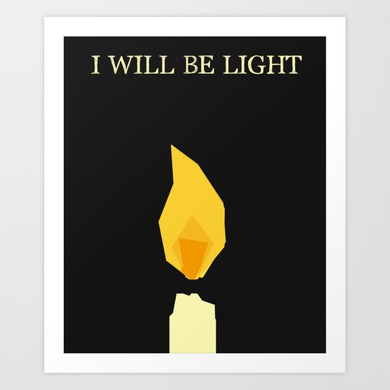 I will be light Art Print