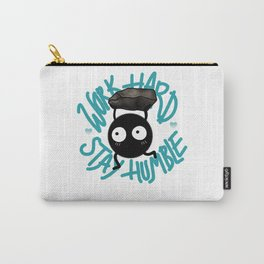 SOOT SPRITE - Work Hard, Stay Humble Carry-All Pouch