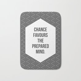 Chance Favours the Prepared Mind Bath Mat