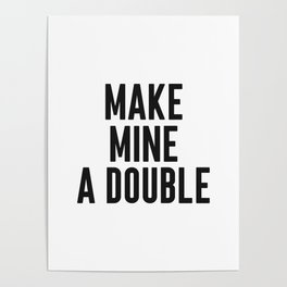 Make Mine A Double, Home Decor, Alcohol Quote, Wall Art, Mugs, Towels Poster