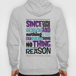 Everything Has No Reason Hoody