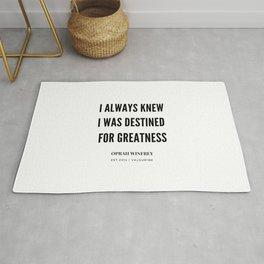Oprah Winfrey Quote | I Always  Knew I was Destined For greatness Rug