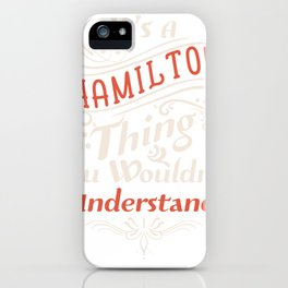 It's a Hamilton Thing  - Alexander aHAM Quotes iPhone Case