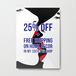 Grab that sweet 25% OFF and free shipping in my Society6 store! Metal Print