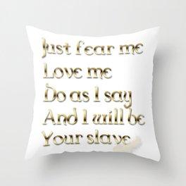 Just Fear Me (white bg) Throw Pillow