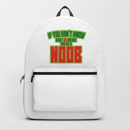 If You Don't Know What GG Means Then You're a Noob Gamers Gaming Games Lover Backpack