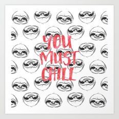 You must chill Art Print