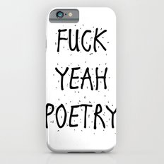 F*CK YEAH POETRY iPhone 6s Slim Case