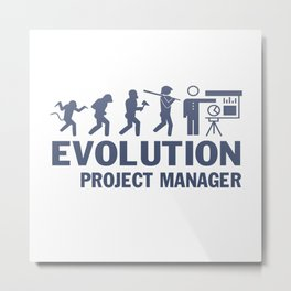 Evolution - Project Manager Metal Print