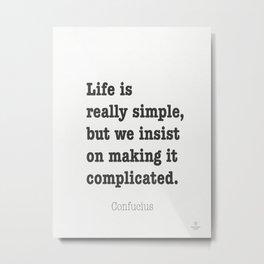 Confucius quote 11 Metal Print