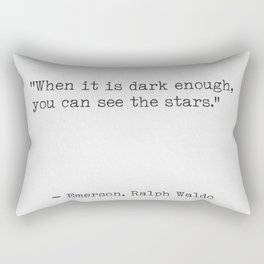 """""""When it is dark enough, you can see the stars."""" Rectangular Pillow"""
