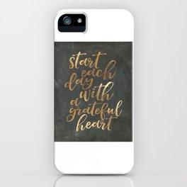 CHALKBOARD WALL ART, Start Each Day With A Grateful Heart,Thankful Heart,Motivational Quote,Inspirat iPhone Case