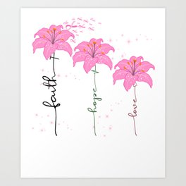 Breast Cancer Awareness Faith Hope Love Floral Design Art Print