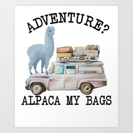 Adventure? Alpaca my bags. Funny Watercolor Traveler Gift Art Print
