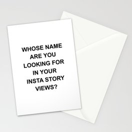 Whoe name are you looking for in your insta story views? Stationery Cards