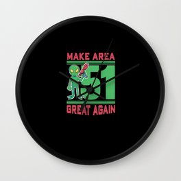 Make Area 51 Great again alien funny shirt Wall Clock