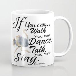 Walk, Dance, Talk & Sing Coffee Mug
