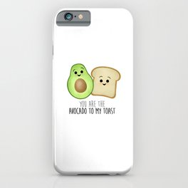 You Are The Avocado To My Toast iPhone Case