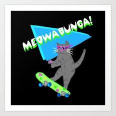 Meowabunga  Art Print