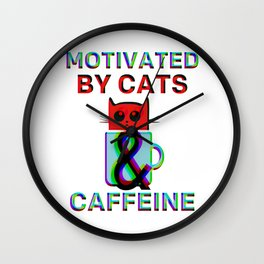 Motivated By Cats & Caffeine Wall Clock