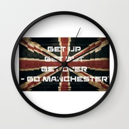 Get Up, Get Out, Get Over - Go Manchester Wall Clock