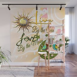 Live by the Sun, Love by the Moon Wall Mural