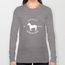 Zuhause ist wo meine Pferde sind Long Sleeve T-shirt