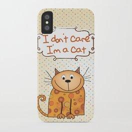 I don't care, I'm a Cat iPhone Case