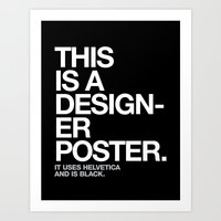 THIS IS A DESIGNER... Art Print