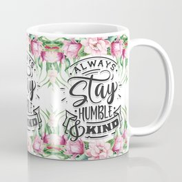 Stay Humble & Kind Coffee Mug