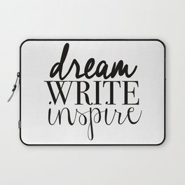 Dream. Write. Inspire. Laptop Sleeve