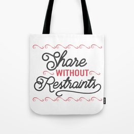 Share without rstraints Tote Bag